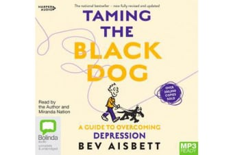 Taming The Black Dog Revised Edition [Bolinda]