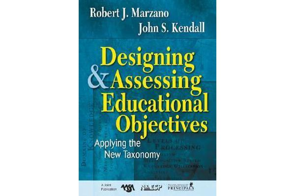 Designing and Assessing Educational Objectives - Applying the New Taxonomy