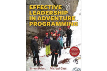 Effective Leadership in Adventure Programming 3rd Edition With Web Resource