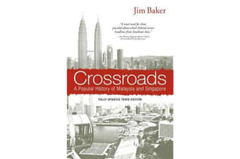 Crossroads - A Popular History of Malaysia and Singapore