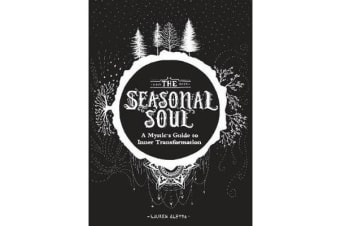 The Seasonal Soul - A Mystic's Guide to Inner Transformation