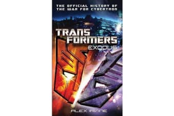 Transformers: Exodus - The Official History of the War for Cybertron