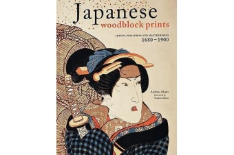 Japanese Woodblock Prints - Artists, Publishers and Masterworks: 1680 - 1900
