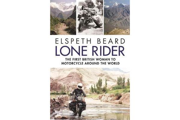Lone Rider - The First British Woman to Motorcycle Around the World