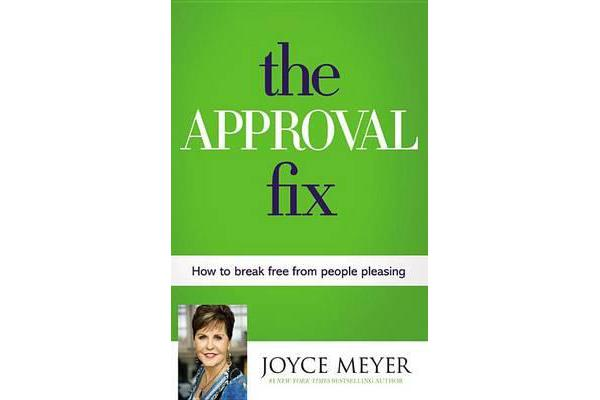 The Approval Fix - How to Break Free from People Pleasing
