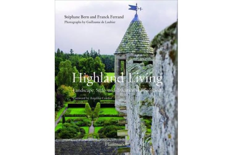 Highland Living - Landscape, Style, and Traditions of Scotland