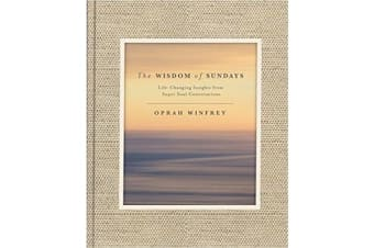 The Wisdom of Sundays - Life-Changing Insights and Inspirational Conversations