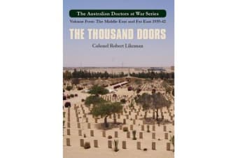 The Thousand Doors - Australian Doctors at War Part Five: the Middle East and Far East