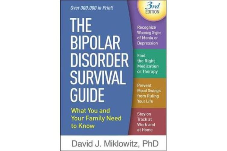 The Bipolar Disorder Survival Guide, Third Edition - What You and Your Family Need to Know