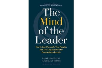 The Mind of a Leader - How to Lead Yourself, Your People, and Your Organization for Extraordinary Results
