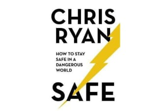 Safe: How to stay safe in a dangerous world - Survival techniques for everyday life from an SAS hero