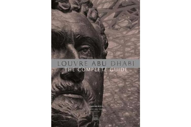 Louvre Abu Dhabi - The Complete Guide (English Edition)