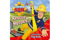 Fireman Sam - Rescue Heroes! A Lift-and-Look Flap Book