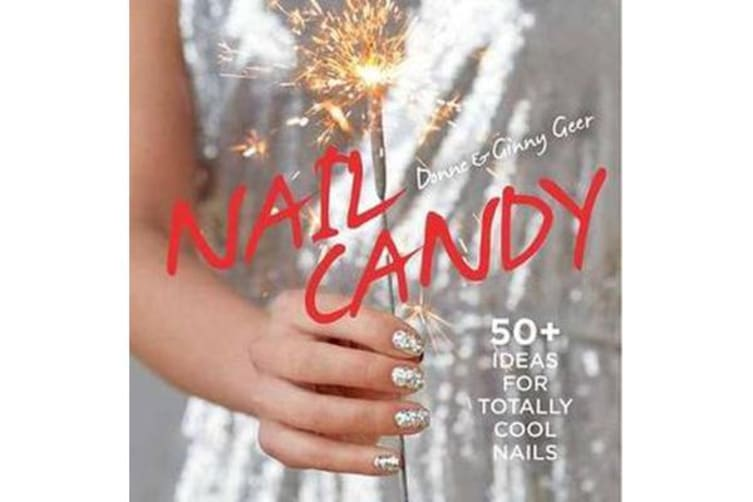 Nail Candy - 50+ Ideas for Totally Cool Nails
