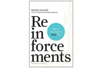 Reinforcements - How to Get People to Help You