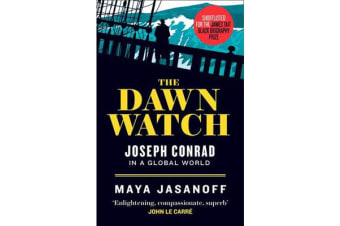 The Dawn Watch - Joseph Conrad in a Global World