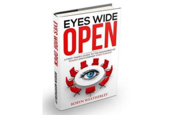 Eyes Wide Open - A First-Timer's Guide to the Real World of Boards and Companydirectorship