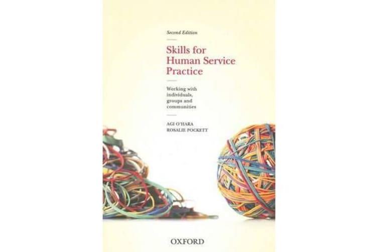 Skills For Human Service Practice: Skills For Human Service Practice - Working with Individuals, Groups and Communities, 2nd Edition