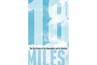 18 Miles - The Epic Drama of the Atmosphere and its Weather