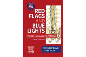 Red Flags and Blue Lights - Managing Serious Spinal Pathology