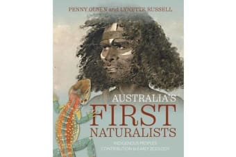 Australia's First Naturalists - The Importance of Indigenous People to Early Zoological Collectors