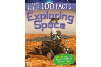 100 Facts Exploring Space Pocket Edition