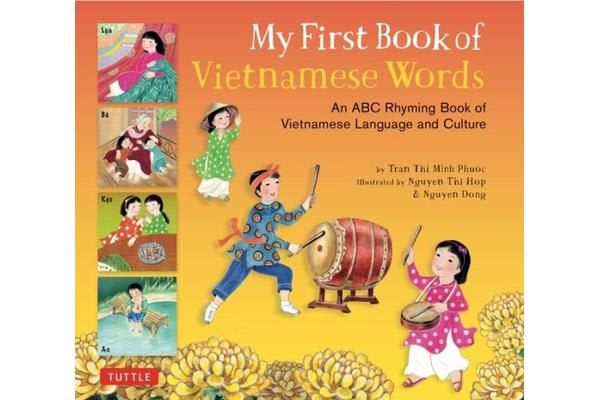 My First Book of Vietnamese Words - An ABC Rhyming Book of Vietnamese Language and Culture