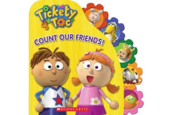 Tickety Toc - Count Our Friends!