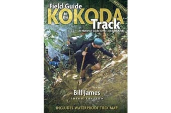Field Guide to the Kokoda Track - An Historical Guide to the Lost Battlefields