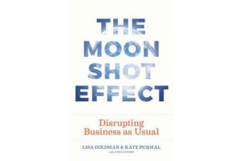 Moonshot Effect - Disrupting Business as Usual