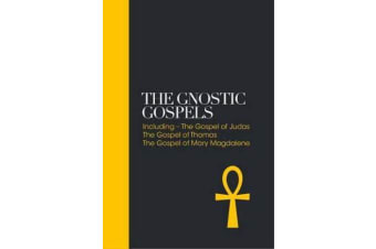 The Gnostic Gospels - Including the Gospel of Thomas, the Gospel of Mary Magdalene