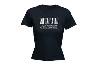 123T Funny Tee - Intoxicated To Feel Sophisticated - (Large Black Womens T Shirt)