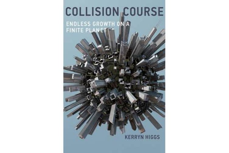 Collision Course - Endless Growth on a Finite Planet