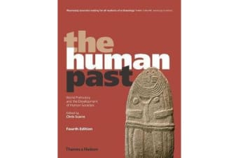 The Human Past - World Prehistory and the Development of Human Societies