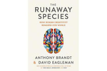 The Runaway Species - How Human Creativity Remakes the World