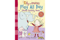 Tilly and Friends - Play All Day Sticker Activity Book