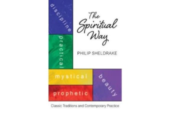 The Spiritual Way - Classical Traditions and Contemporary Practice