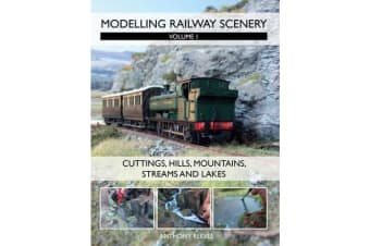 Modelling Railway Scenery - Volume 1 - Cuttings, Hills, Mountains, Streams and Lakes