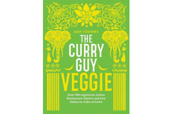 The Curry Guy Veggie - Over 100 vegetarian Indian Restaurant classics and new dishes to make at home