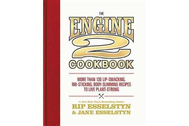 The Engine 2 Cookbook - More Than 130 Lip-Smacking, Rib-Sticking, Body-Slimming Recipes to Live Plant-Strong