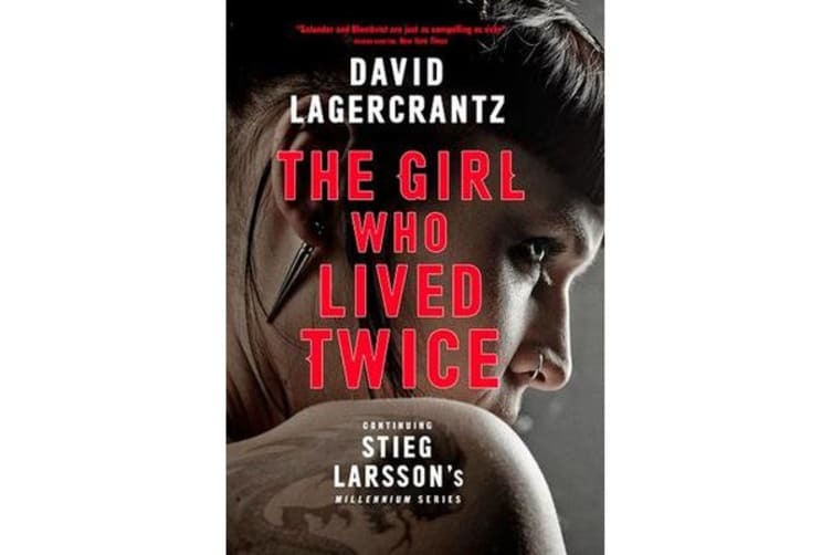 The Girl Who Lived Twice - A New Dragon Tattoo Story