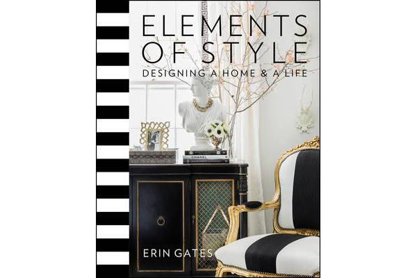 Elements of Style - Designing a Home & a Life