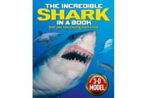 The Incredible Shark in a Book - With Easy-to-Assemble 3D Model