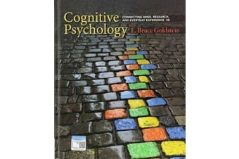 Cognitive Psychology - Connecting Mind, Research, and Everyday Experience