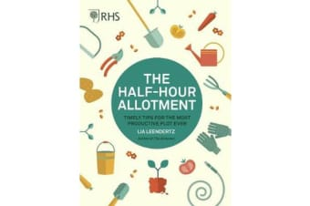 RHS Half Hour Allotment - Timely Tips for the Most Productive Plot Ever