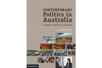 Contemporary Politics in Australia - Theories, Practices and Issues