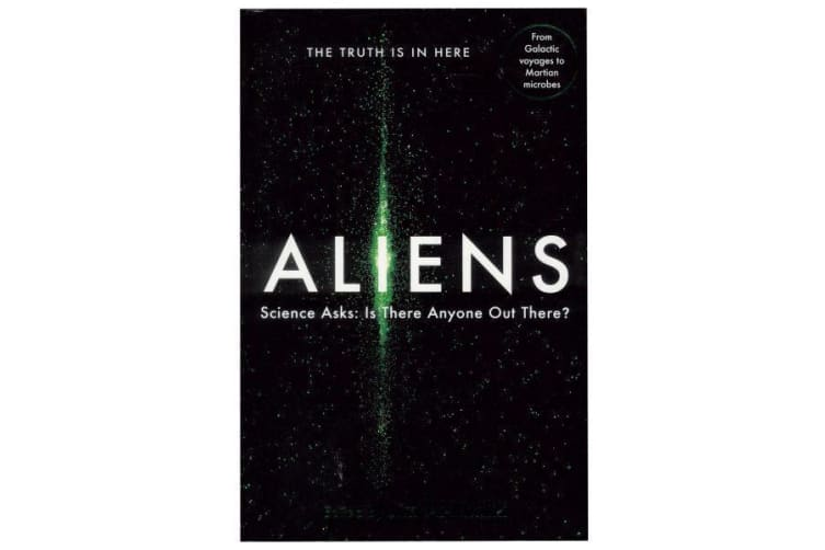 Aliens - Science Asks: Is There Anyone Out There?
