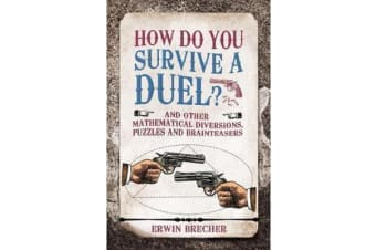 How To Survive A Duel - And other mathematical diversions, pu