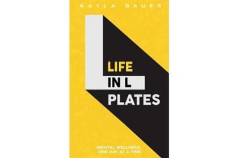 Life in L Plates - Mental Wellness, One Day at a Time