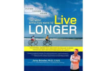 The Most Effective Ways to Live Longer - The Surprising, Unbiased Truth About What You Should Do to Prevent Disease, Feel Great, and Have Optimum Health and Longevity